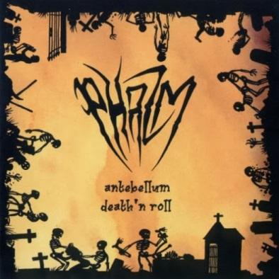 Phazm - Antebellum Death 'n Roll 2006
